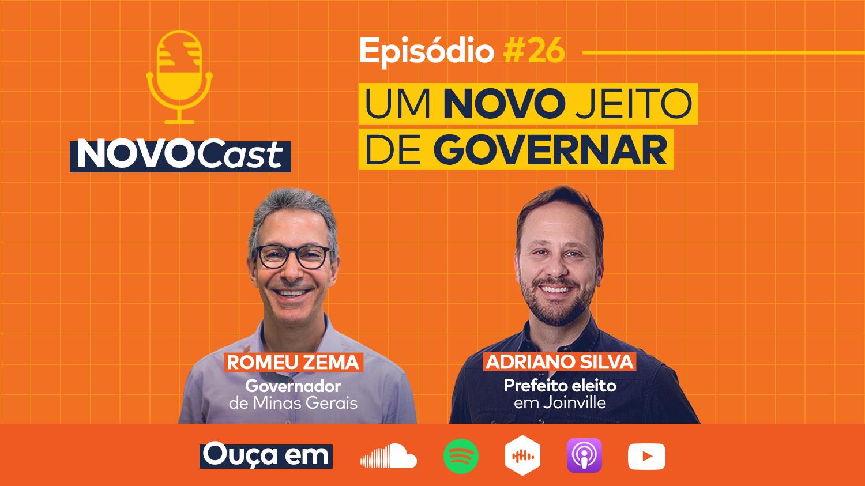 NOVOCast #26 com Romeu Zema e Adriano Silva está no ar!