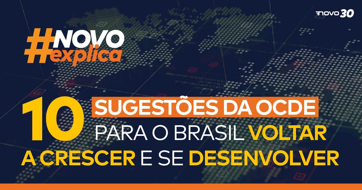 10 sugestões da OCDE para o Brasil voltar a crescer e se desenvolver