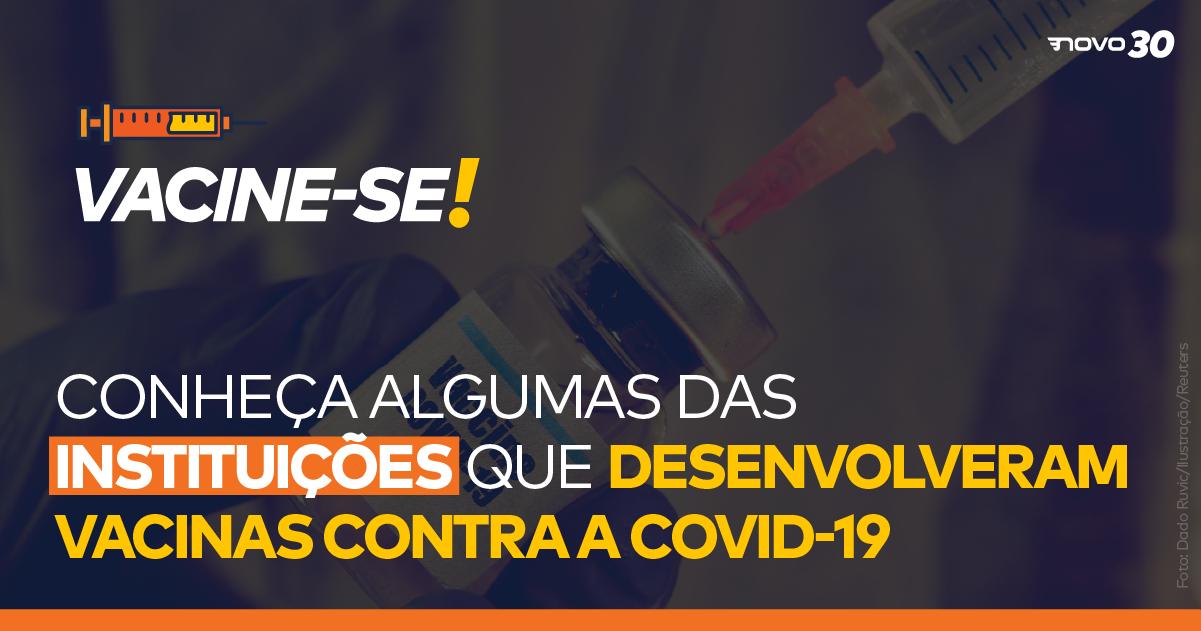 Conheça algumas das instituições que desenvolveram vacinas contra a Covid-19