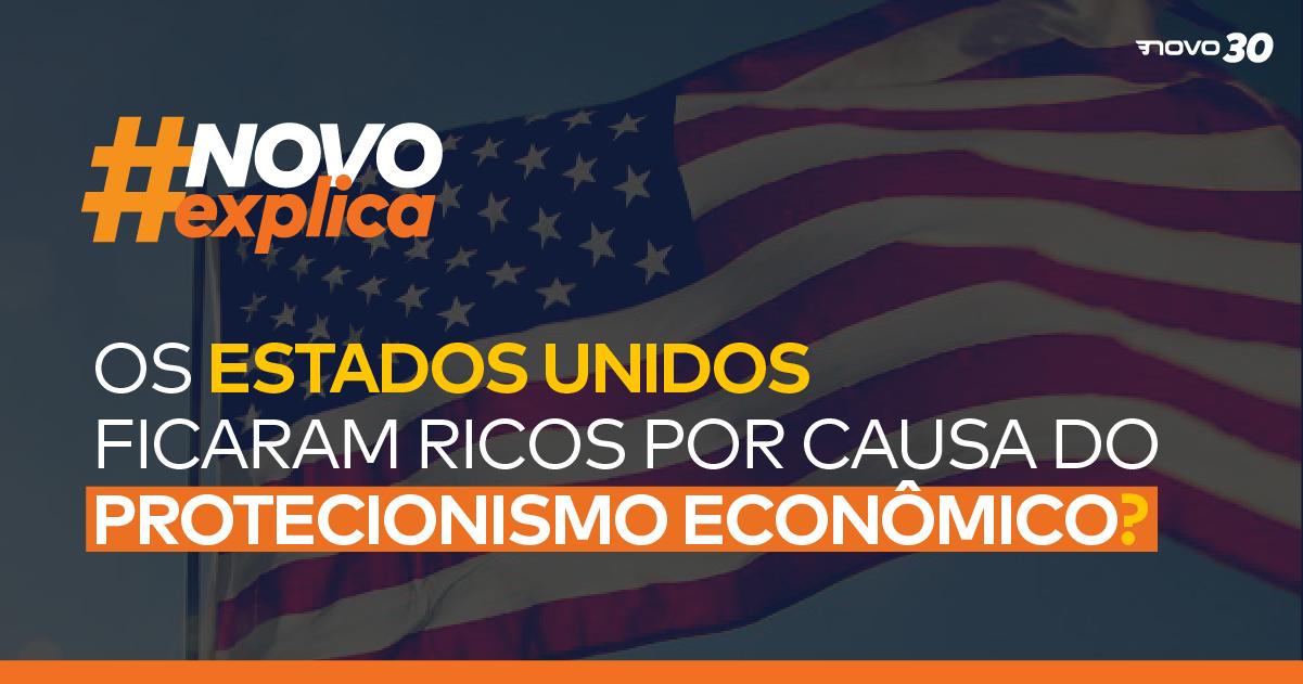 Os Estados Unidos ficaram ricos por causa do protecionismo econômico?