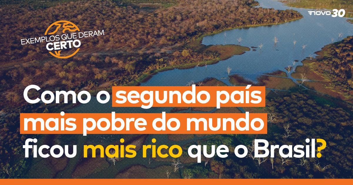 Como o segundo país mais pobre do mundo ficou mais rico que o Brasil