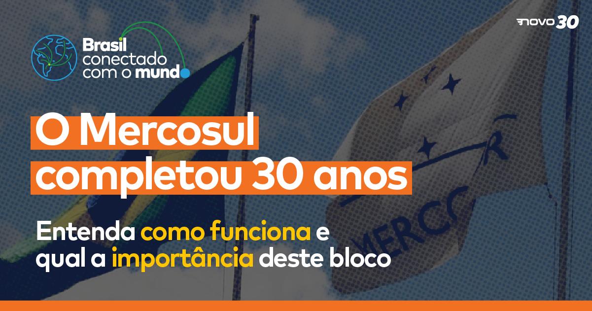 O Mercosul completou 30 anos