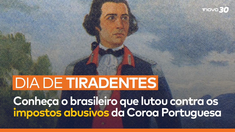 Dia de Tiradentes: Conheça o brasileiro que lutou contra os impostos abusivos da Coroa Portuguesa