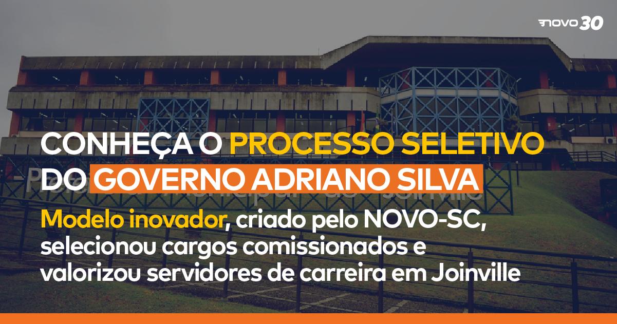 Conheça o processo seletivo do governo Adriano Silva