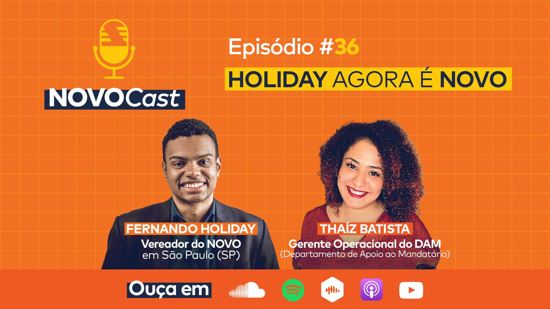 NOVOCast #36 já está no ar com a participação do vereador recém chegado ao NOVO SP, Fernando Holiday