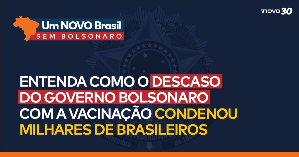Entenda como o descaso do governo Bolsonaro com a vacinação condenou milhares de brasileiros