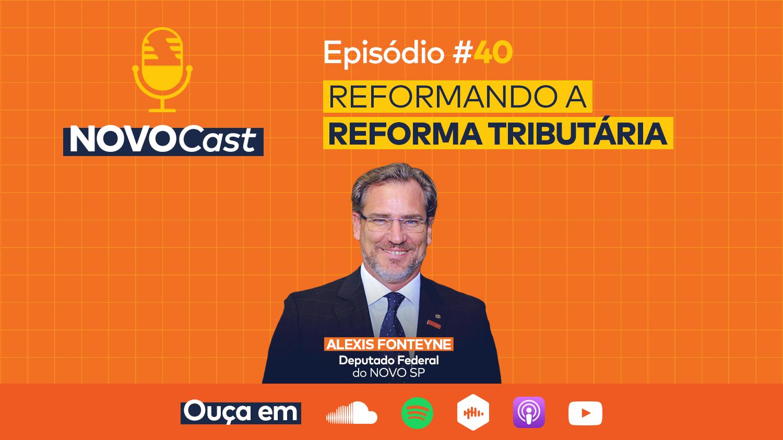 NOVOCast #40 sobre a Reforma Tributária já está no ar!