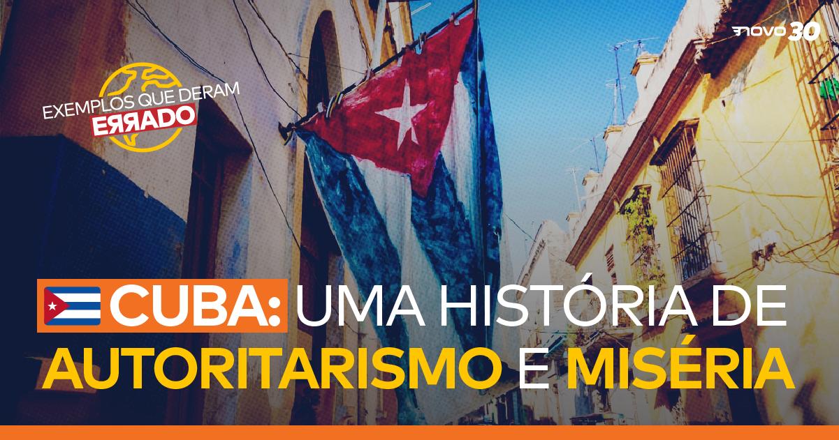 Cuba: uma história de autoritarismo e miséria