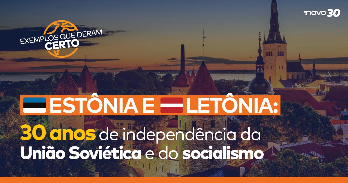 Estônia e Letônia: 30 anos de independência da União Soviética e do socialismo